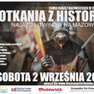 XIII Spotkania z historią – 2.09.2017r. – Zamek Książąt Mazowieckich
